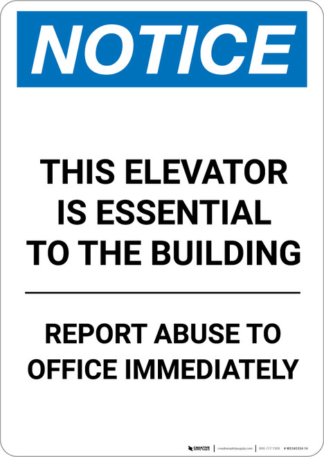 Notice: This Elevator Essential To The Building Report Abuse Immediately - Portrait Wall Sign