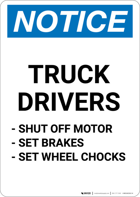 Notice: Truck Drivers Shut-Off Engine Set Brakes Wheel Chocks Bullet Points - Portrait Wall Sign