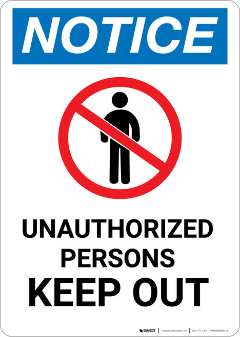 Notice: Unauthorized Persons Keep Out With Graphic - Portrait Wall Sign