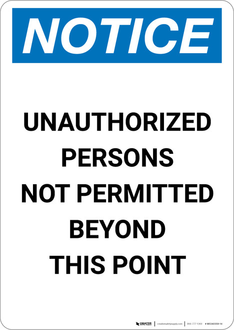Notice: Unauthorized Persons Not Permitted Beyond This Point - Portrait Wall Sign