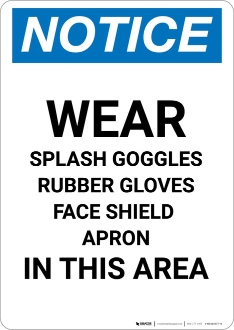 Notice: Wear Goggles Face Shield Gloves Apron in This Area - Portrait Wall Sign