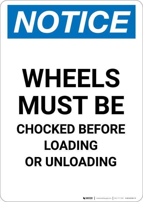 Notice: Wheels Must be Chocked Before Loading Unloading - Portrait Wall Sign