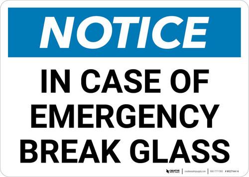 Notice: In Case Of Emergency Break Glass Landscape