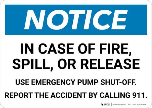 Notice: In Case of Fire/Spill/Release Use Pump Shut-off Landscape