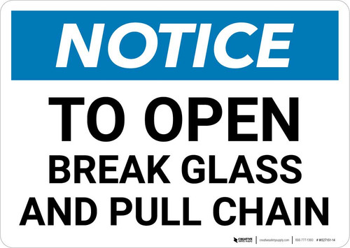 Notice: To Open Break Glass and Pull Chain Landscape