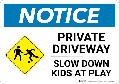 Notice: Private Driveway Slow Down Kids At Play with Icon Landscape