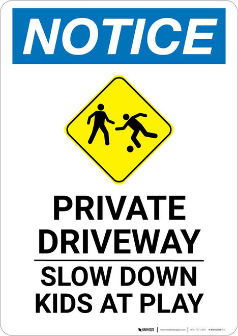 Notice: Private Driveway - Slow Down Kids At Play Portrait