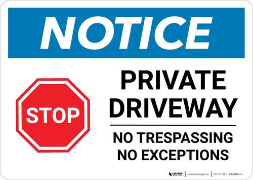 Notice: Private Driveway - No Trespassing/No Exceptions Landscape