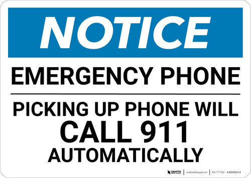 Notice: Emergency Phone - Picking Up Phone Will Call 911 Automatically Landscape