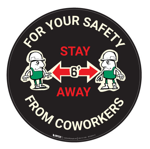 For Your Safety Stay 6 Feet From Coworkers with Cartoon - Black  - Floor Sign