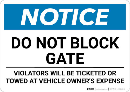 Notice: Do Not Block Gate - Violators Will Be Ticketed/Towed at Vehicle Owner Expense Landscape