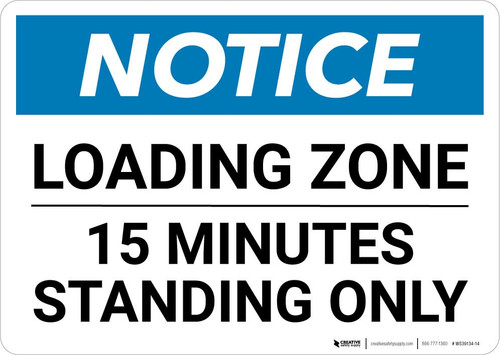 Notice: Loading Zone - 15 Minutes Standing Only Landscape
