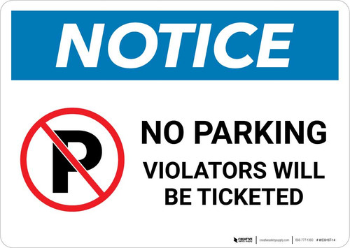 Notice: No Parking - Violators Will be Ticketed Landscape