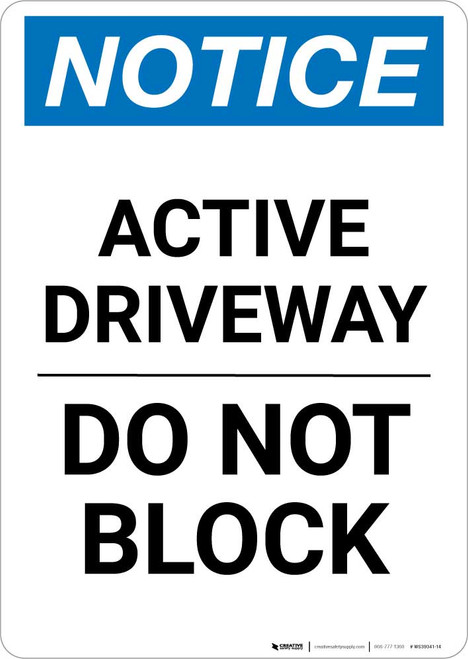 Notice: Active Driveway - Do Not Block Portrait