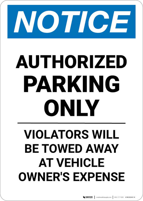 Notice: Authorized Parking Only - Violators Will be Towed Away at Owner Expense Portrait