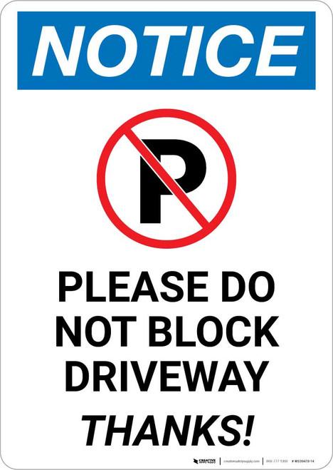Notice: Please Do Not Block Driveway - Thanks Portrait