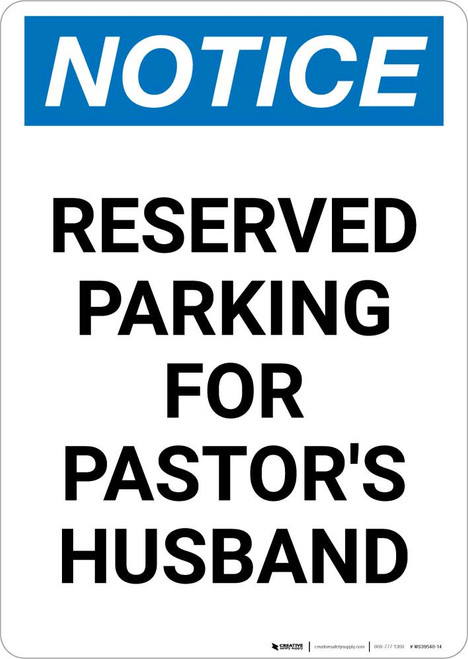 Notice: Reserved Parking for Pastor's Husband Portrait
