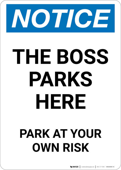 Notice: The Boss Parks Here - Park At Your Own Risk Portrait
