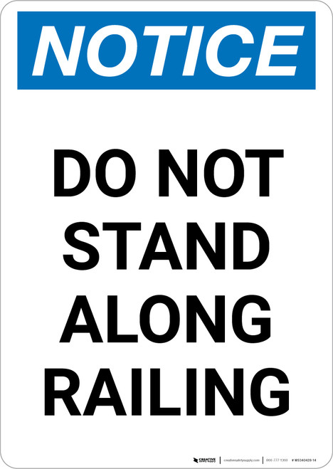 Notice: Do Not Stand Along Railing Portrait - Wall Sign
