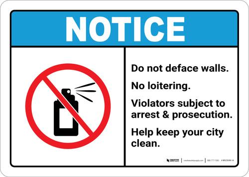 Notice: Do Not Deface Walls - No Loitering ANSI Landscape