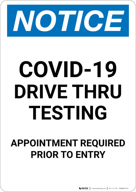 Notice: COVID-19 Drive Thru Testing Appointment Required Portrait - Wall Sign