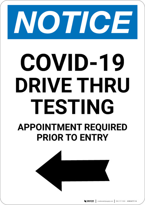 Notice: COVID-19 Drive Thru Testing Left Arrow Portrait - Wall Sign