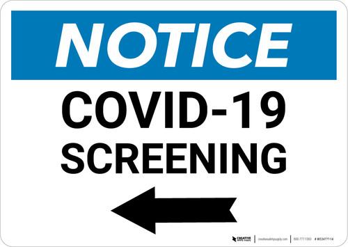 Notice: COVID-19 Screening Left Arrow Landscape - Wall Sign