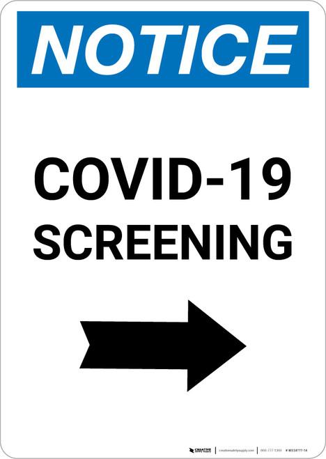 Notice: COVID-19 Screening Right Arrow Portrait - Wall Sign