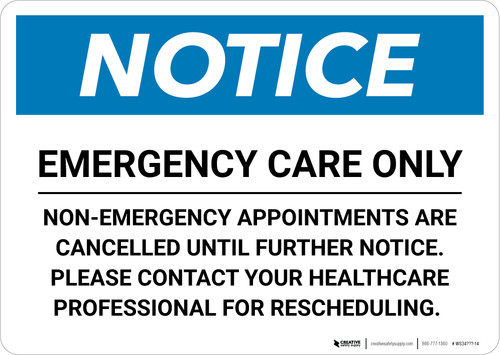 Notice: Emergency Care Only Landscape - Wall Sign