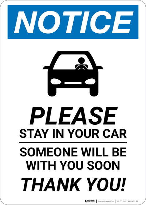 Notice: Please Stay In Car Someone Will Be With You with Icon Portrait - Wall Sign