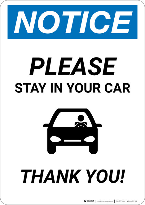 Notice: Please Stay In Your Car Thank You with Icon Portrait - Wall Sign