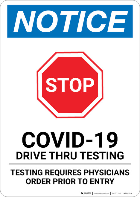 Notice: Stop Drive Thru Testing Requires Physicians Prior to Entry Portrait - Wall Sign