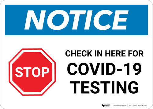 Notice: Stop Check In Here For COVID-19 Testing Landscape - Wall Sign