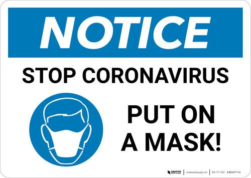 Notice: Stop Coronavirus - Put on a Mask! Landscape - Wall Sign