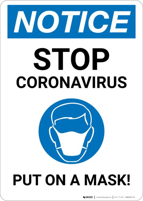 Notice: Stop Coronavirus - Put on a Mask! Portrait - Wall Sign