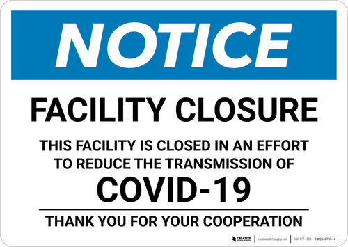 Notice: Facility Closure - In Effort to Reduce Transmission of COVID-19 Landscape - Wall Sign