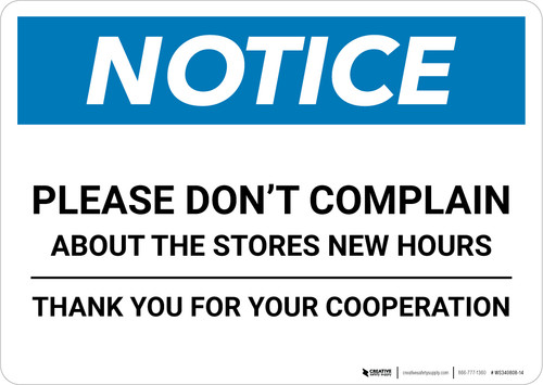 Notice: Please Don't Complain About New Store Hours - Thank You Landscape - Wall Sign