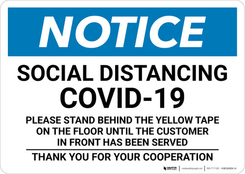 Notice: Social Distancing COVID-19 Please Stand Behind Yellow Tape Landscape - Wall Sign
