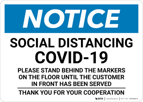 Notice: Social Distancing COVID-19 Please Stand Behind Markers on Floor Landscape - Wall Sign