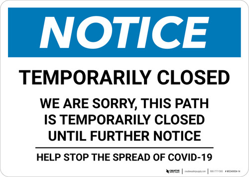 Notice: Temporarily Closed - Path Closed Until Further Notice Landscape - Wall Sign