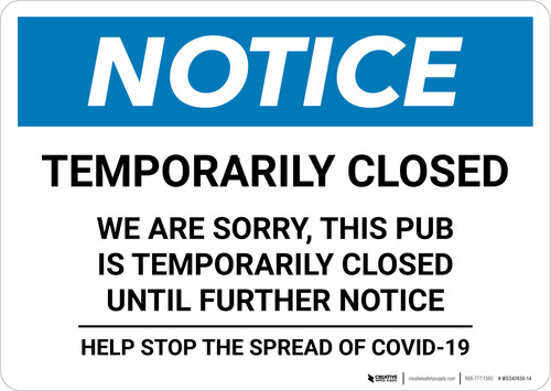 Notice: Temporarily Closed - Pub Closed Until Further Notice Landscape - Wall Sign