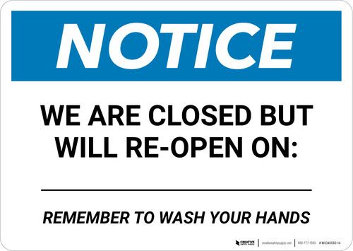 Notice: We Are Closed But Will Reopen On Landscape - Wall Sign