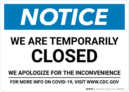 Notice: We Are Temporarily Closed - We Apologize For the Inconvenience Landscape - Wall Sign