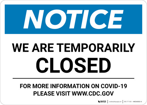Notice: We Are temporarily Closed - For More Information on Covid-19 Visit Website Landscape - Wall Sign