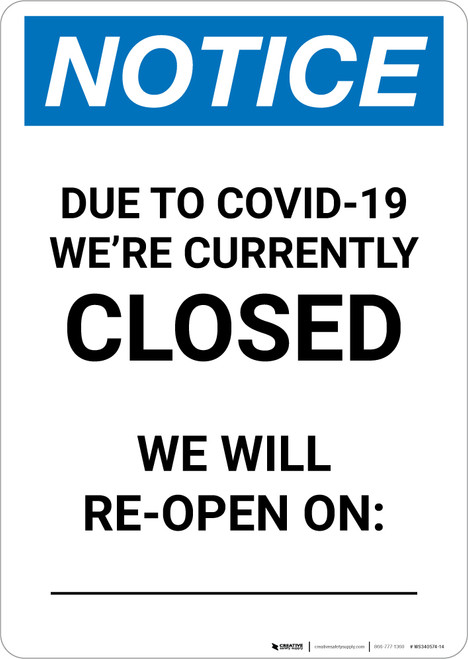 Notice: Due To Covid-19 We Are Currently Closed - We Will Reopen on Date Portrait - Wall Sign