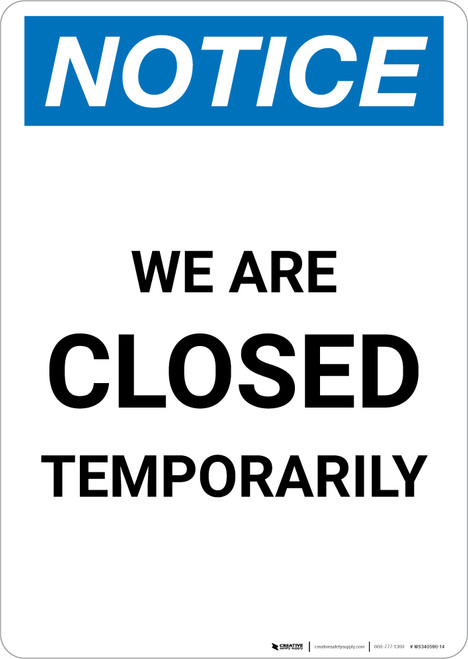 Notice: We Are Closed Temporarily Portrait - Wall Sign
