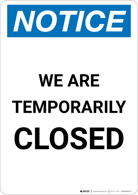 Notice: We Are Temporarily Closed Portrait - Wall Sign