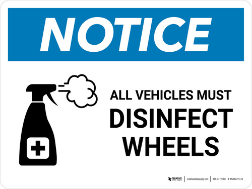 Notice: All Vehicles Must Disinfect Wheels with Icon Landscape - Wall Sign