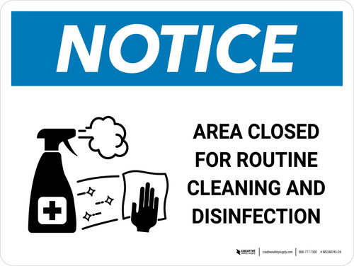 Notice Area Closed For Routine Cleaning And Disinfection with Icon Landscape - Wall Sign