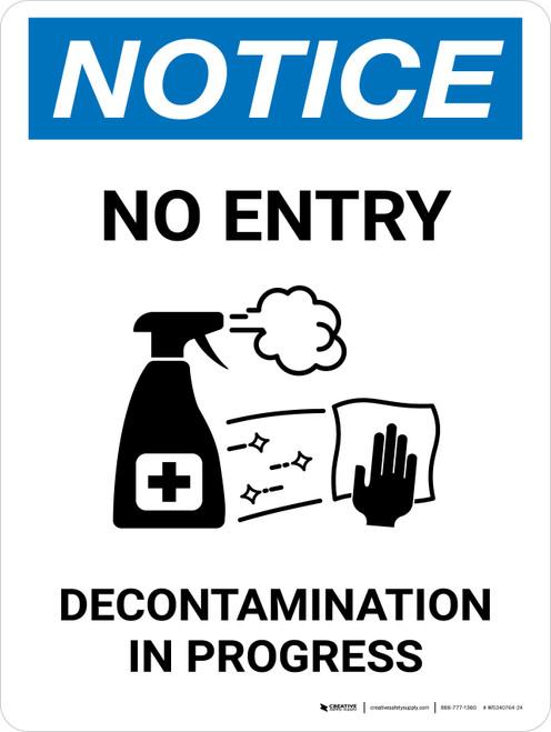 Notice No Entry Decontamination In Progress with Icon Portrait - Wall Sign